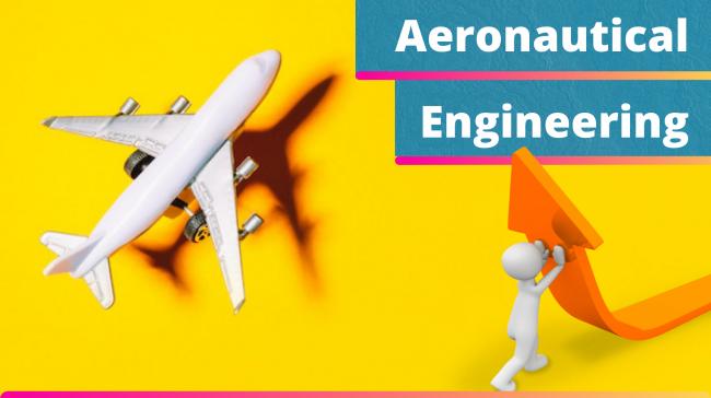 What is Aeronautical Engineering?